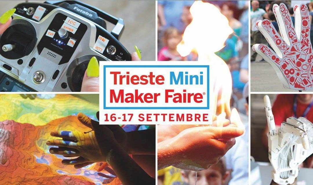 Weekend a Trieste per la Trieste Maker faire