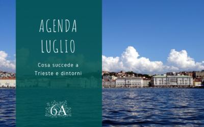 Agenda luglio 2021. Cosa fare a Trieste.